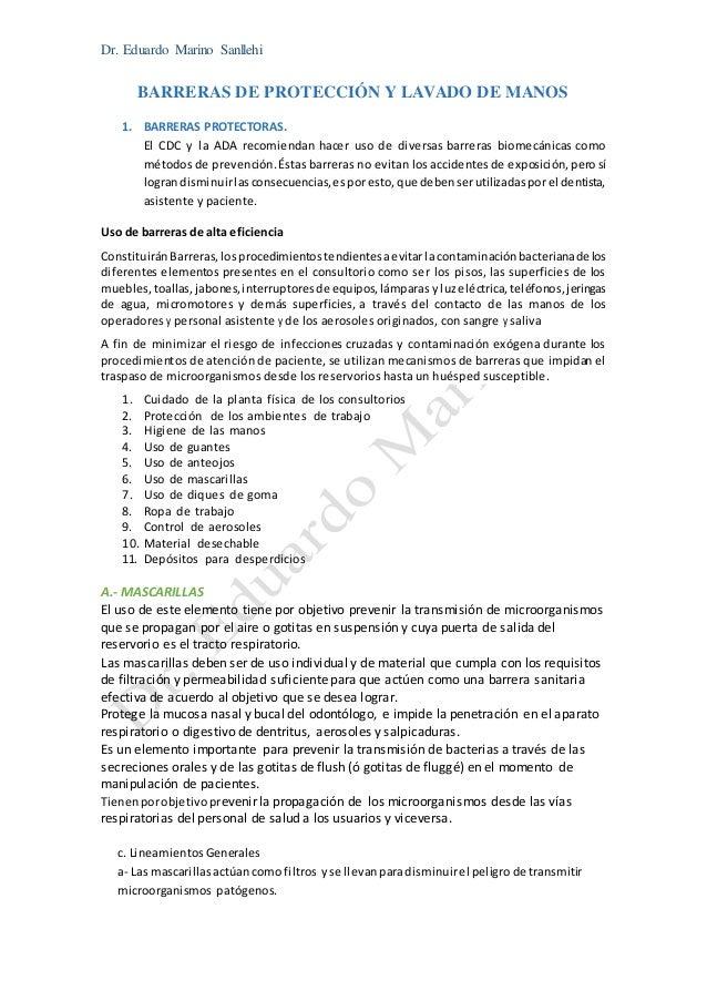 Dr. Eduardo Marino Sanllehi BARRERAS DE PROTECCIÓN Y LAVADO DE MANOS 1. BARRERAS PROTECTORAS. El CDC y la ADA recomiendan ...