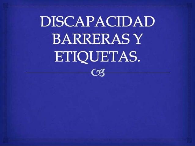 Discapacidad              El concepto de indica la presencia de una condiciónlimitante por problemas de tipo físico, ment...