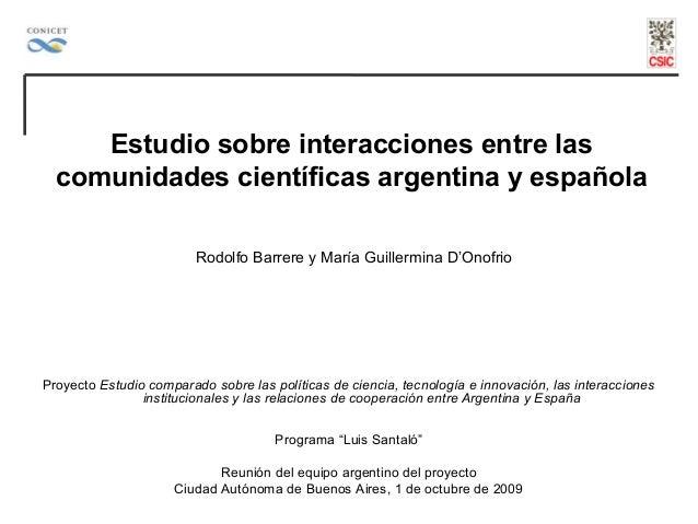 Estudio sobre interacciones entre las  comunidades científicas argentina y española                         Rodolfo Barrer...