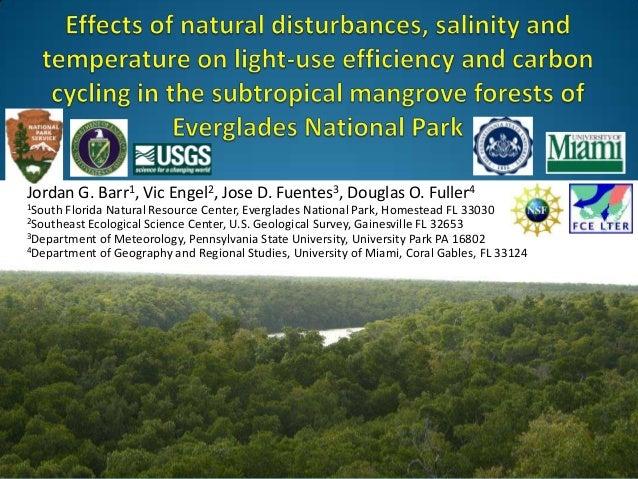 Jordan G. Barr1, Vic Engel2, Jose D. Fuentes3, Douglas O. Fuller4 1South Florida Natural Resource Center, Everglades Natio...