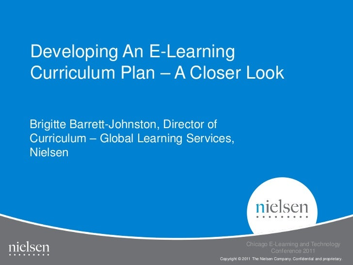 Developing An E-LearningCurriculum Plan – A Closer LookBrigitte Barrett-Johnston, Director ofCurriculum – Global Learning ...