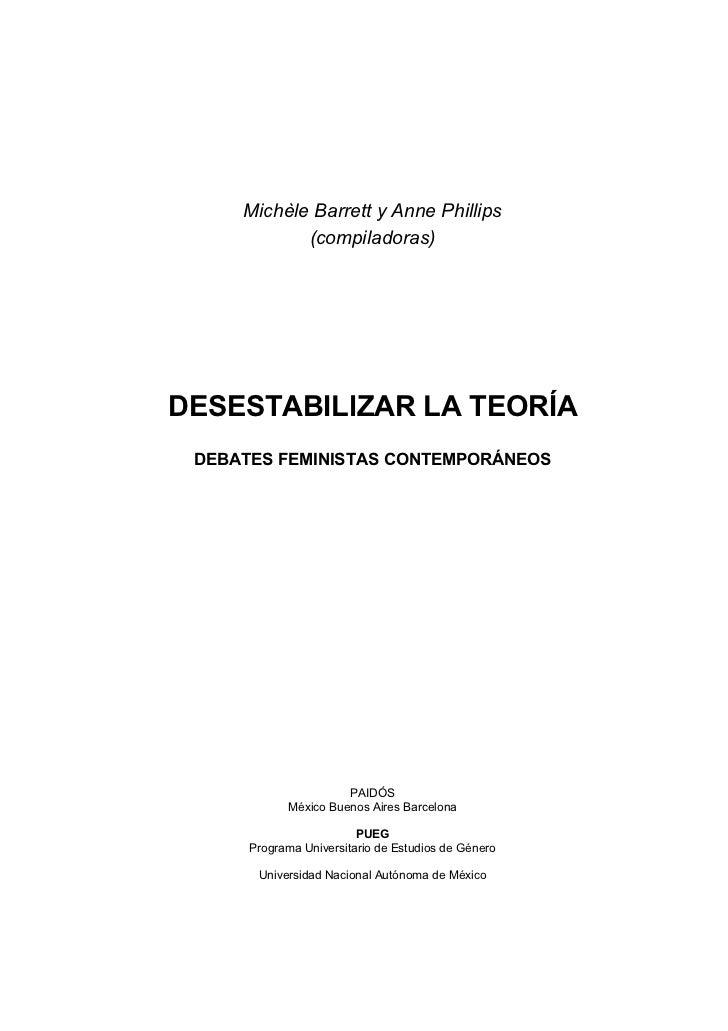 Michèle Barrett y Anne Phillips            (compiladoras)DESESTABILlZAR LA TEORÍA DEBATES FEMINISTAS CONTEMPORÁNEOS       ...