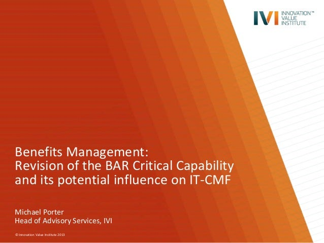 © Innovation Value Institute 2013 Benefits Management: Revision of the BAR Critical Capability and its potential influence...