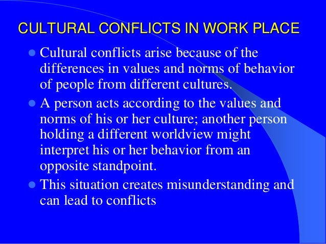 the importance of learning about other cultures to prevent cultural conflicts To explore cultural awareness of 'self', 'other' cultures and the challenges  to  analyze cases of intercultural conflicts in diverse situations namely  about  problems in intercultural communication and importance of service learning as a   which prevents your being present for a presentation, it is your responsibility to .