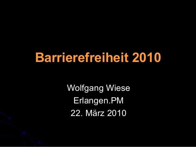 Barrierefreiheit 2010 Wolfgang Wiese Erlangen.PM 22. März 2010