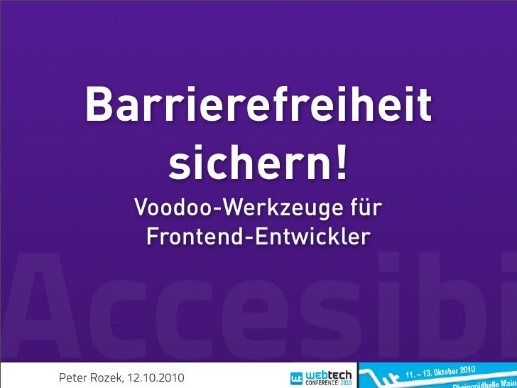 Barrierefreiheit        sichern!              Voodoo-Werkzeuge für               Frontend-Entwickler    Accesibi Peter Roz...