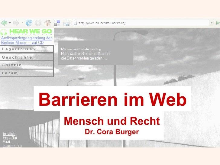 Mensch und Recht Dr. Cora Burger Barrieren im Web