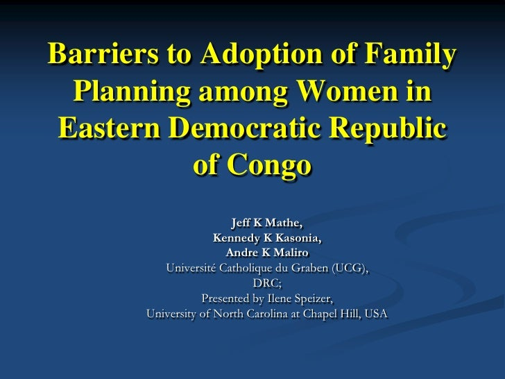 Barriers to Adoption of Family  Planning among Women in Eastern Democratic Republic           of Congo                    ...