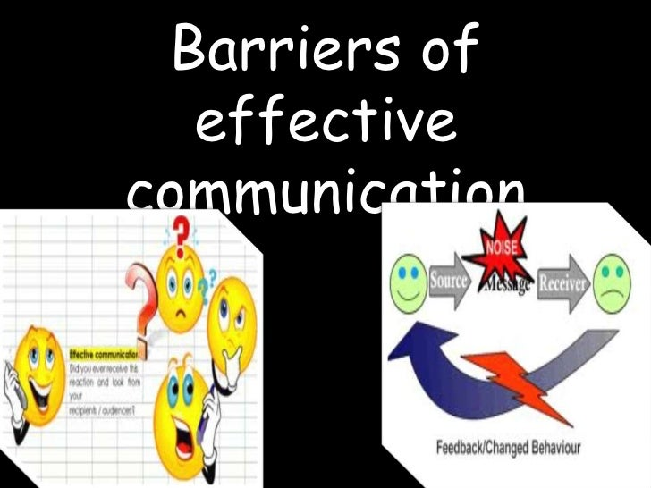 Barriers of  effectivecommunication