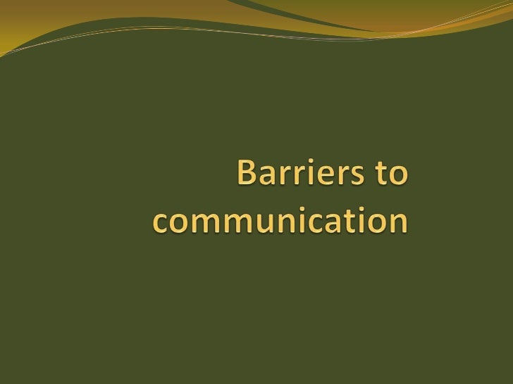 Barriers to communication<br />