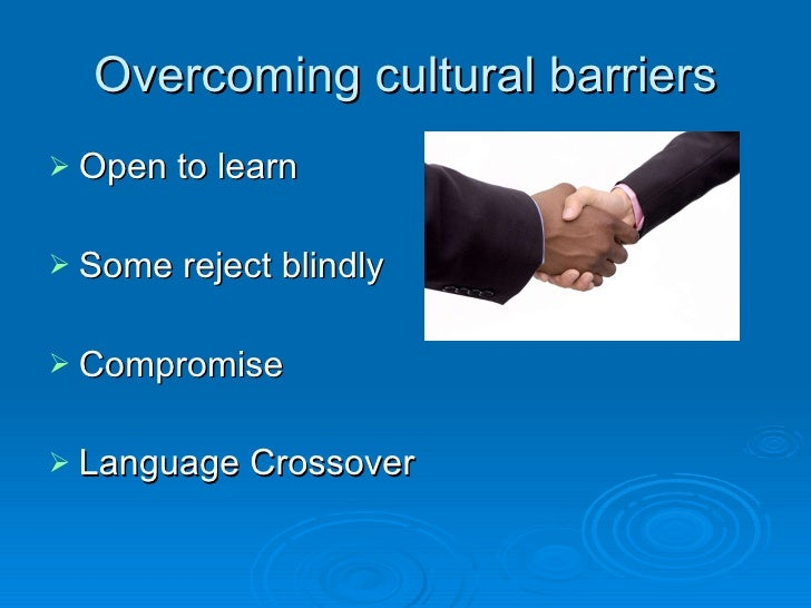 overcoming a language barrier essay If you want to write an outstanding paper on language barriers, don't hesitate to use a professionally written essay example on this topic below.
