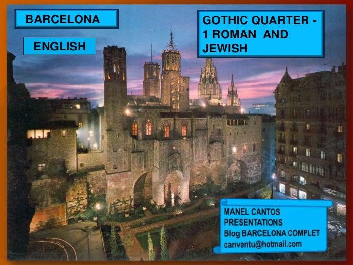 BARCELONA   GOTHIC QUARTER -            1 ROMAN AND ENGLISH    JEWISH