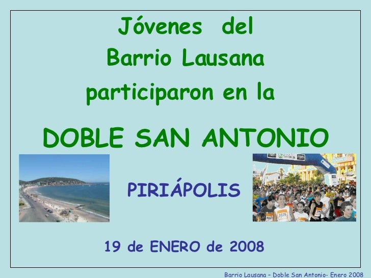 Jóvenes  del Barrio Lausana participaron en la   DOBLE SAN ANTONIO PIRIÁPOLIS 19 de ENERO de 2008