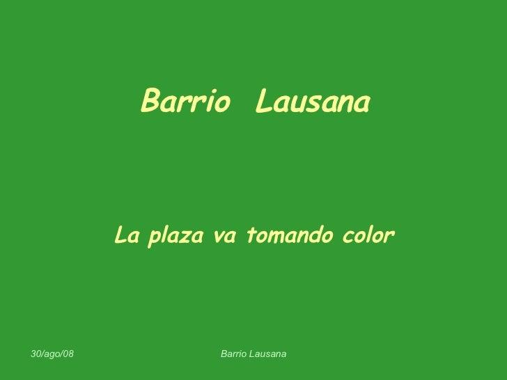 Barrio  Lausana La plaza va tomando color