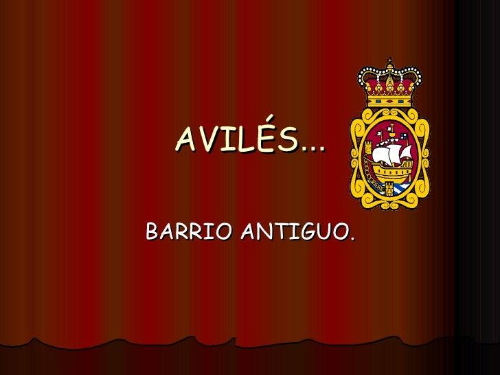 AVILÉS … BARRIO ANTIGUO.