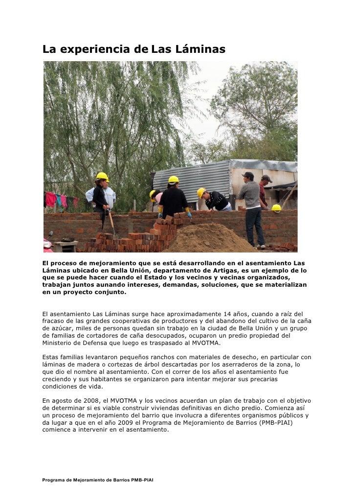 La experiencia de Las LáminasEl proceso de mejoramiento que se está desarrollando en el asentamiento LasLáminas ubicado en...