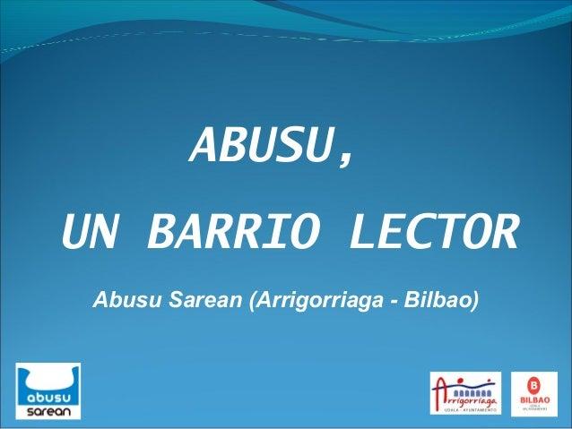 ABUSU, UN BARRIO LECTOR Abusu Sarean (Arrigorriaga - Bilbao)