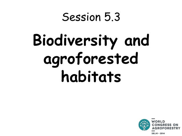 Session 5.3  Biodiversity and agroforested habitats