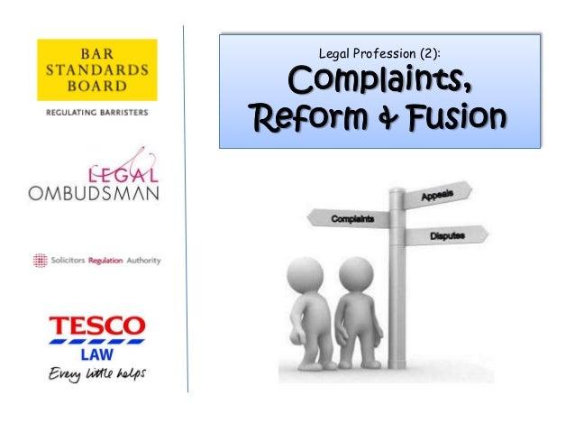 Legal Profession (2):Complaints,Reform & Fusion