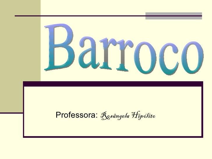 Professora:  Rosângela Hipólito Barroco
