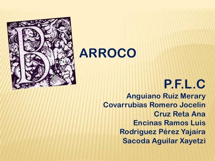 ARROCO                 P.F.L.C        Anguiano Ruiz Merary  Covarrubias Romero Jocelin               Cruz Reta Ana        ...