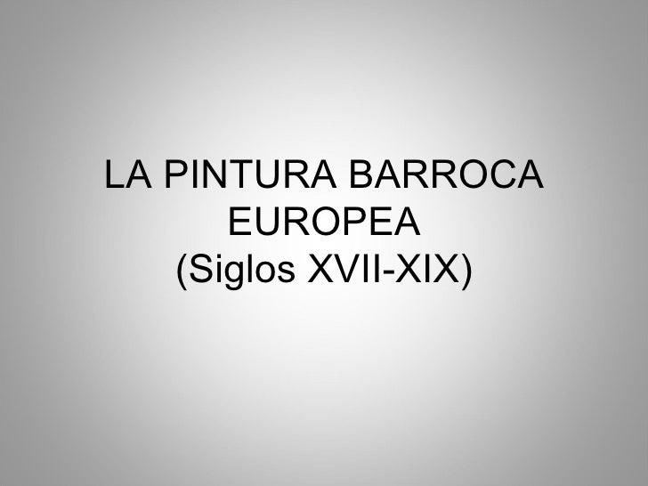 LA PINTURA BARROCA EUROPEA (Siglos XVII-XIX)