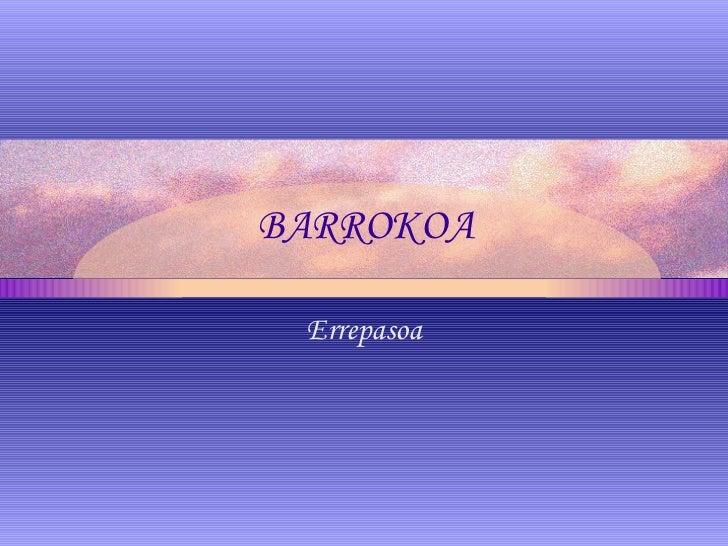 BARROKOA Errepasoa