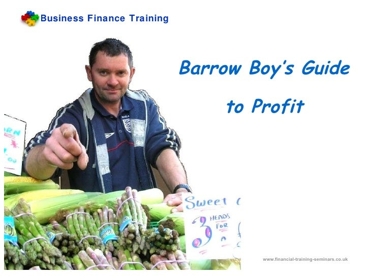 Barrow Boy's Guide to Profit Business Finance Training