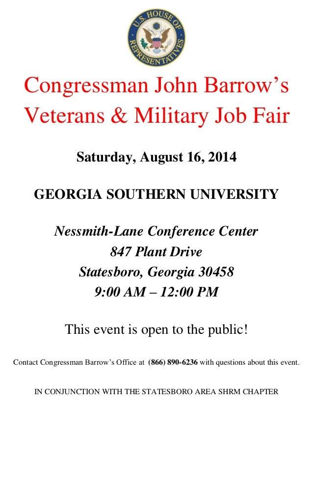 Congressman John Barrow's Veterans & Military Job Fair Saturday, August 16, 2014 GEORGIA SOUTHERN UNIVERSITY Nessmith-Lane...
