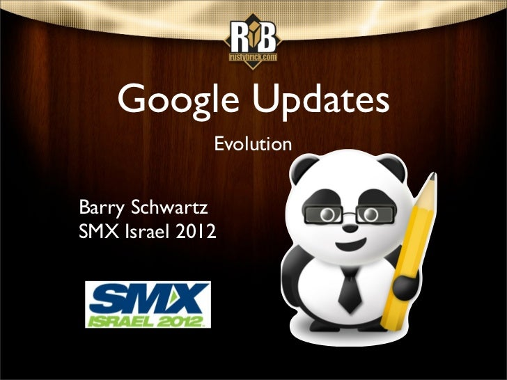 Google Updates              EvolutionBarry SchwartzSMX Israel 2012