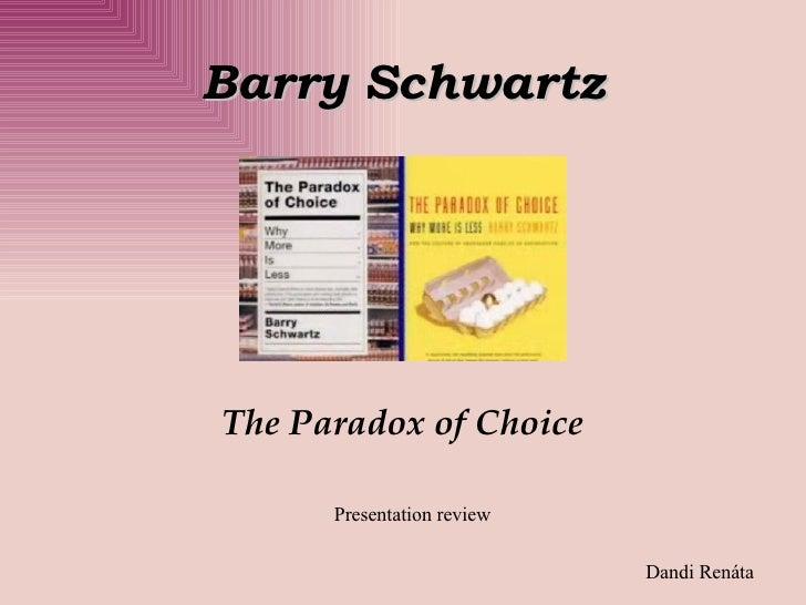 Barry Schwartz The Paradox of Choice Presentation review Dandi Renáta