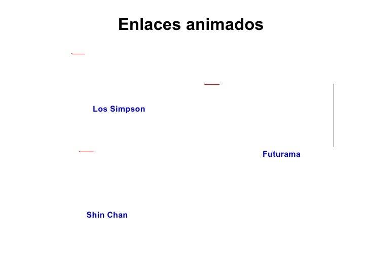 Enlaces animados Los Simpson Futurama Shin Chan