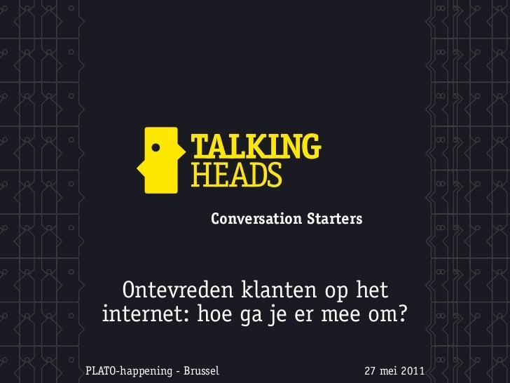 Conversation Starters     Ontevreden klanten op het   internet: hoe ga je er mee om?PLATO-happening - Brussel             ...