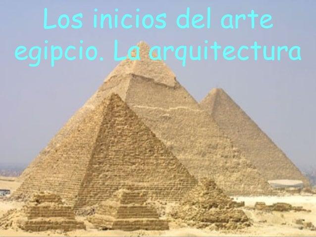 Los inicios del arte egipcio. La arquitectura