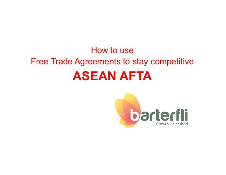 How to use Free Trade Agreements to stay competitive           ASEAN AFTA
