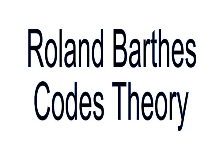Roland Barthes Codes Theory