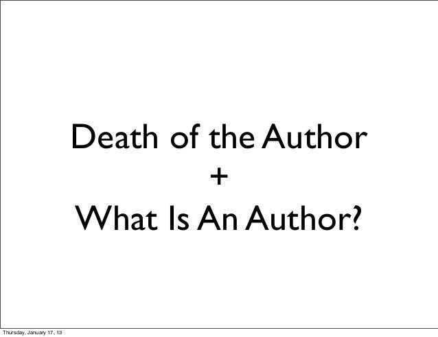 Death of the Author                                    +                           What Is An Author?Thursday, January 17,...