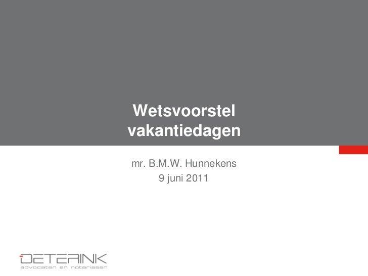 Wetsvoorstelvakantiedagenmr. B.M.W. Hunnekens      9 juni 2011