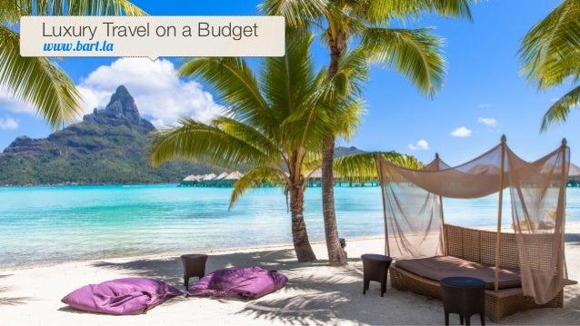 """www.b!r"""".#!Luxury Travel on a Budget"""