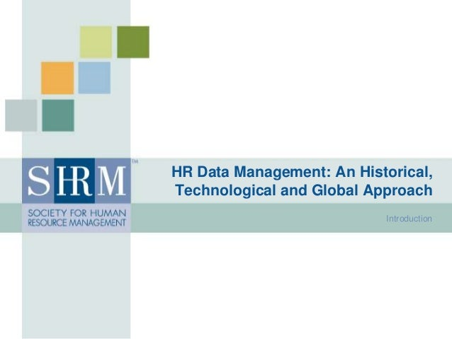 HR Data Management: An Historical, Technological and Global Approach Introduction