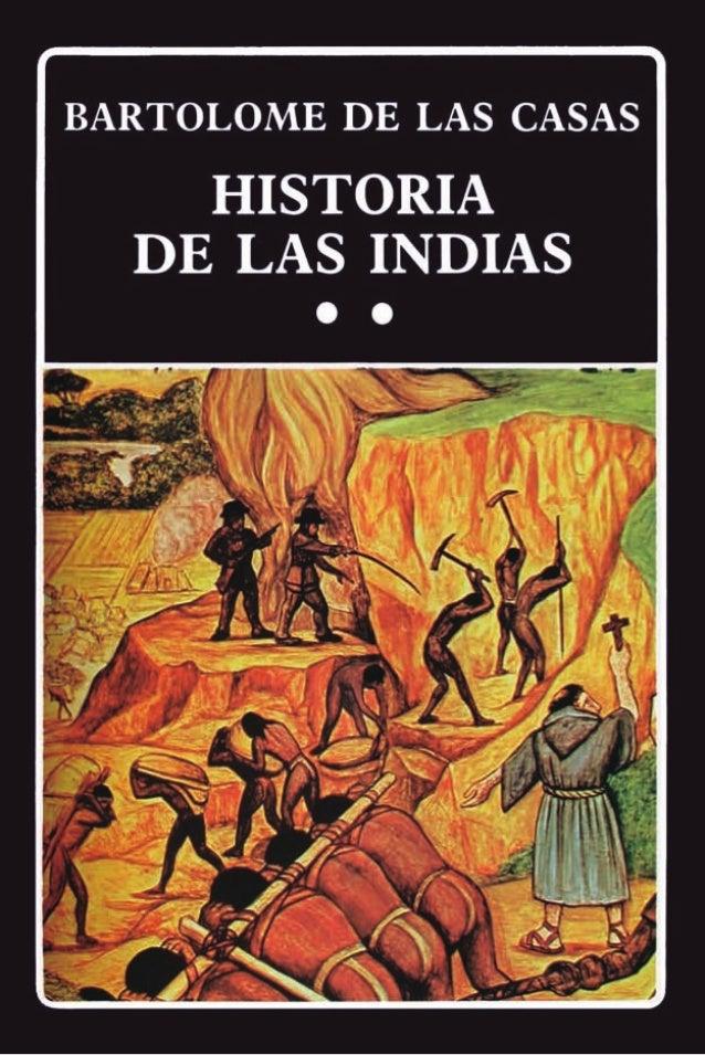BARTOLOME DE LAS CASAS  HISTORIA DE LAS INDIAS