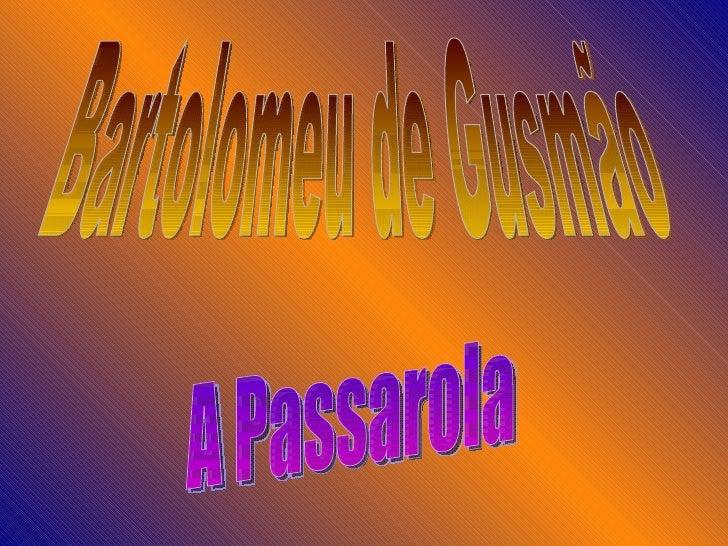 Bartolomeu de Gusmão A Passarola
