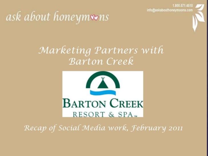 Marketing Partners with <br />Barton Creek<br />Recap of Social Media work, February 2011<br />