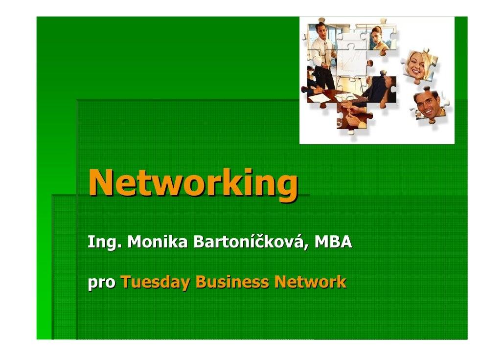Networking Ing. Monika Bartoníčková, MBA  pro Tuesday Business Network