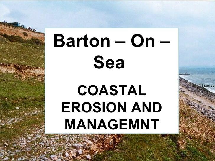 Barton – On – Sea  COASTAL EROSION AND MANAGEMNT