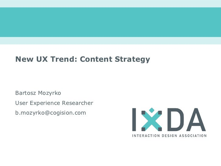 New UX Trend: Content StrategyBartosz MozyrkoUser Experience Researcherb.mozyrko@cogision.com