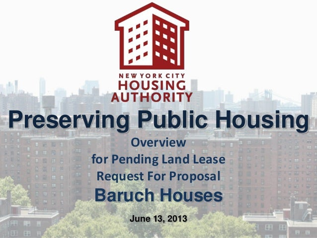 Preserving Public HousingOverviewfor Pending Land LeaseRequest For ProposalBaruch HousesJune 13, 2013