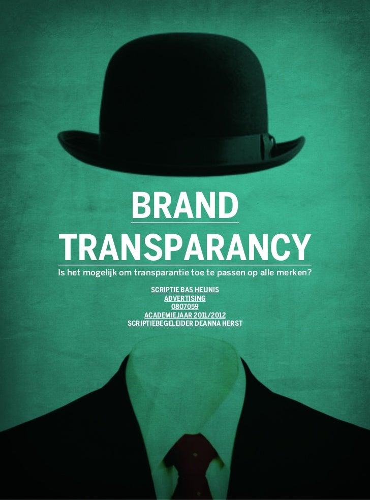 BRANDTRANSPARANCYIs het mogelijk om transparantie toe te passen op alle merken?                       SCRIPTIE BAS HEIJNIS...