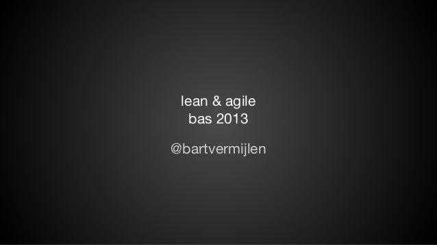 lean & agile bas 2013 @bartvermijlen