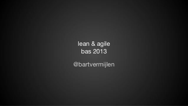 Lean & Agile Introduction - Belgian Advertising School '13